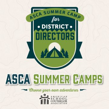 District Director Summer Camp: Align the ASCA...