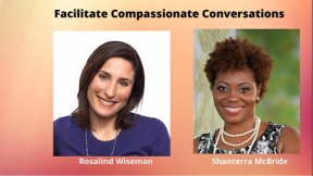 Facilitate Compassionate Conversations